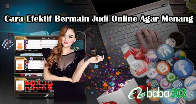 Cara Efektif Bermain Judi Online Agar Menang