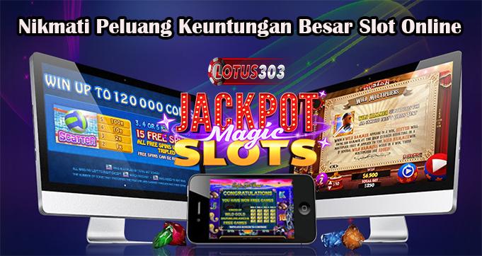 Nikmati Peluang Keuntungan Besar Slot Online