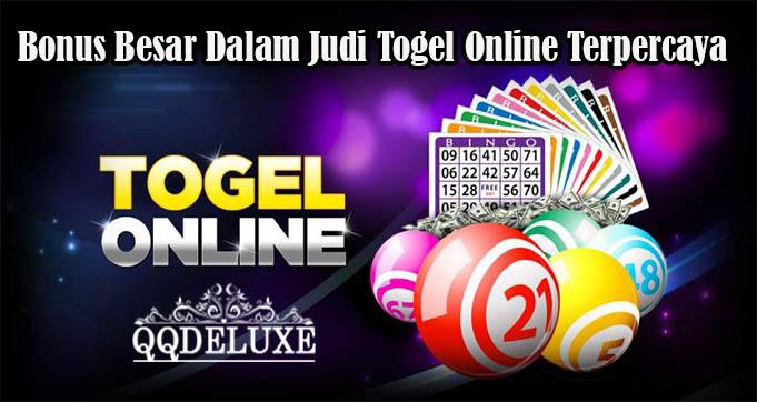 Bonus Besar Dalam Judi Togel Online Terpercaya